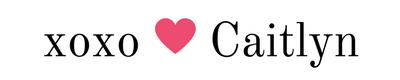 xoxo Caitlyn | smelltheroses.com