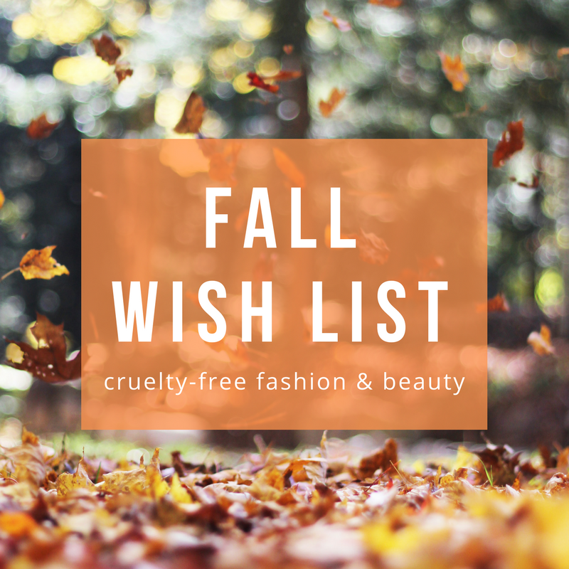 fall cruelty-free fashion & beauty wish list | smelltheroses.com